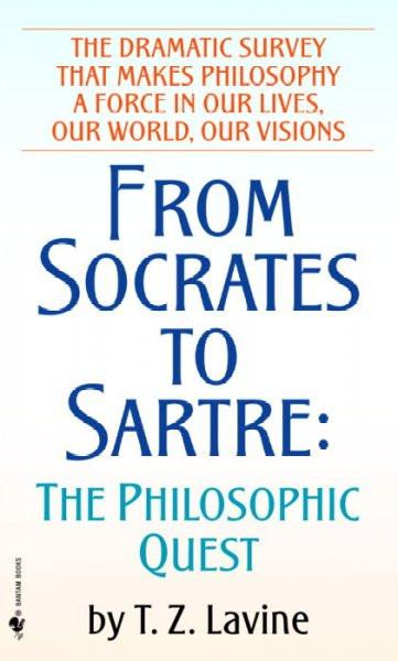 From Socrates to Sartre : The Philosophic Quest