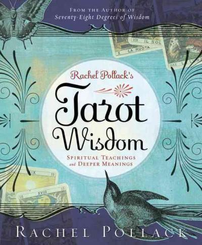 Rachel Pollack's Tarot Wisdom : Spiritual Teachings and Deeper Meanings