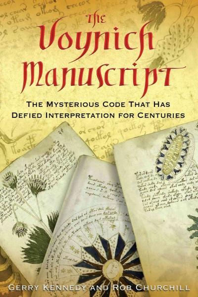 Voynich Manuscript : The Mysterious Code That Has Defied Interpretation for Centuries