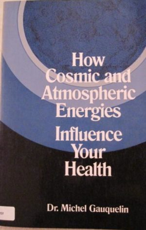 How Cosmic and Atmospheric Energies Influence Your Health
