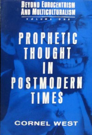 Prophetic Thought in Postmodern Times