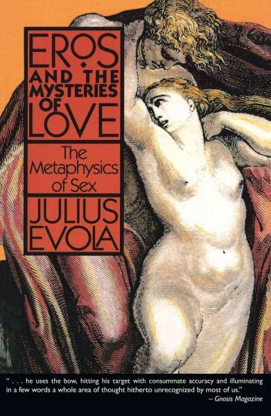 Eros and the Mysteries of Love : The Metaphysics of Sex