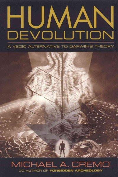 Human Devolution : A Vedic Alternative to Darwin's Theory