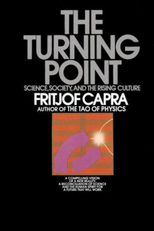 Turning Point : Science, Society, and the Rising Culture