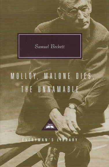 Molloy, Malone Dies, the Unnamable