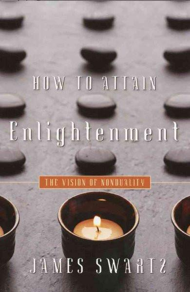 How to Attain Enlightenment : The Vision of Non-duality