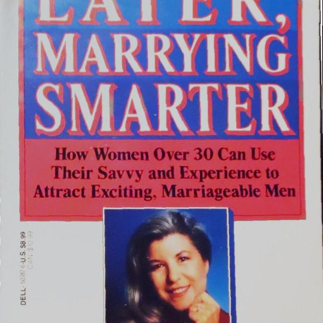 Marrying Later, Marrying Smarter