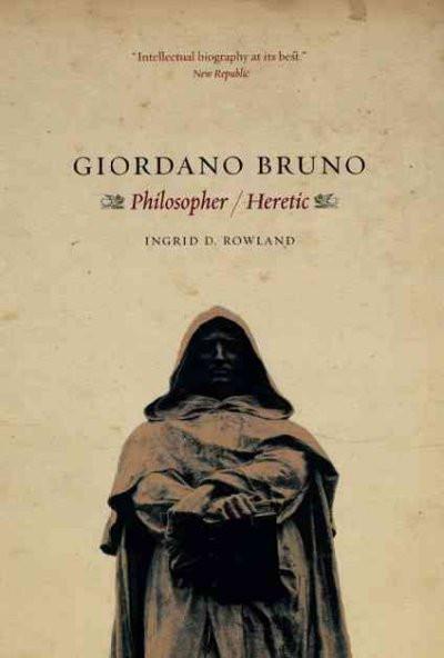 Giordano Bruno : Philosopher/ Heretic