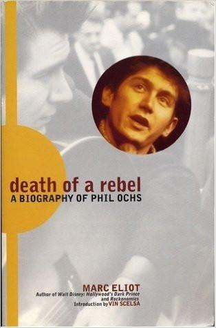 Death of a Rebel/a Biography of Phil Ochs