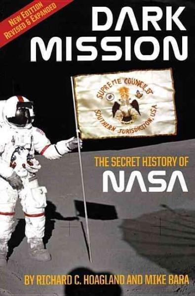 Dark Mission : The Secret History of National Aeronautics and Space Administration