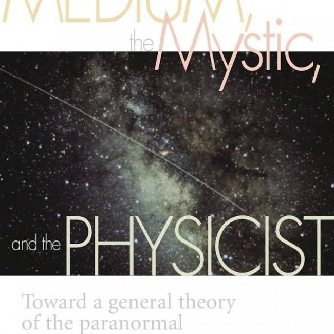 Medium, the Mystic, and the Physicist