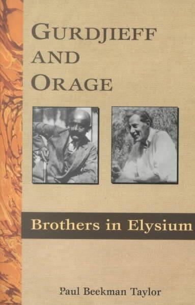 Gurdjieff and Orage : Brothers in Elysium