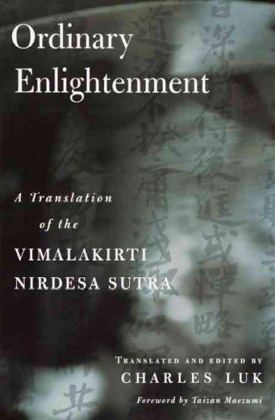 Ordinary Enlightenment : A Translation of the Vimalakirti Nirdesa