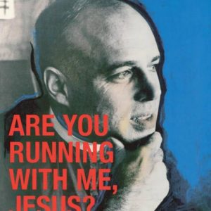 Are You Running With Me, Jesus?