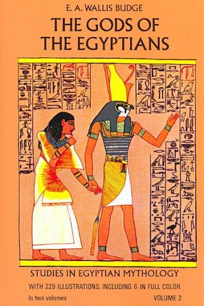 Gods of the Egyptians : Or Studies in Egyptian Mythology