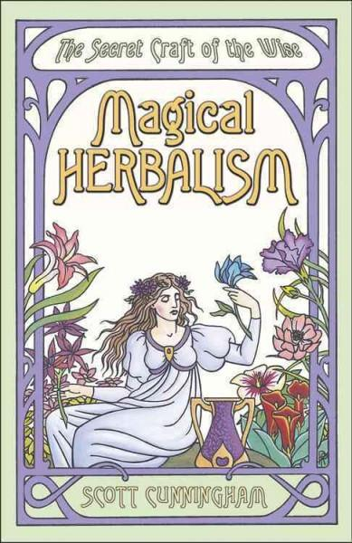 Magical Herbalism : The Secret of the Wise