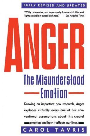 Anger : The Misunderstood Emotion