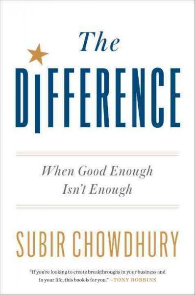 Difference : When Good Enough Isn't Enough