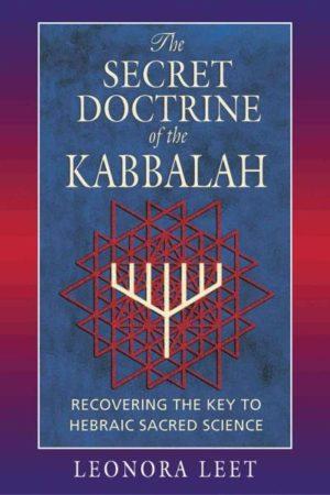 Secret Doctrine of the Kabbalah : Recovering the Key to Hebraic Sacred Science