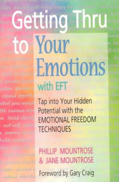 Getting Thru to Your Emotions With Eft
