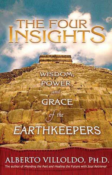 Four Insights : Wisdom, Power, And Grace of the Earthkeepers