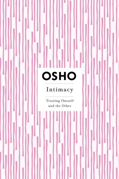 Intimacy : Trusting Oneself and the Other