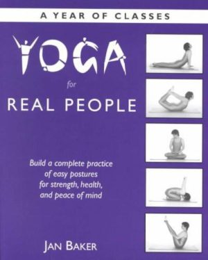 Yoga for Real People : A Year of Classes