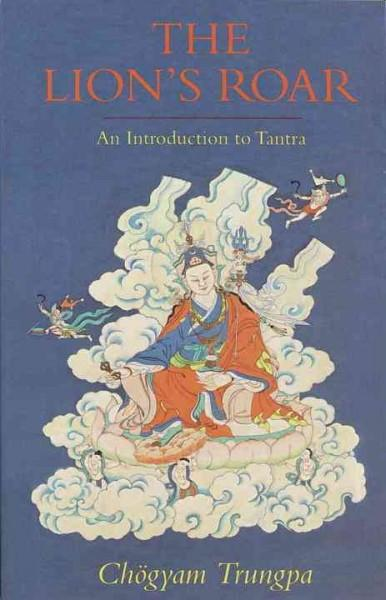 Lion's Roar : An Introduction to Tantra