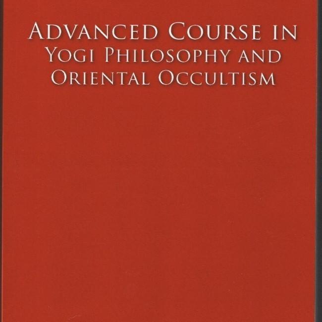 Advanced Course in Yogi Philosophy
