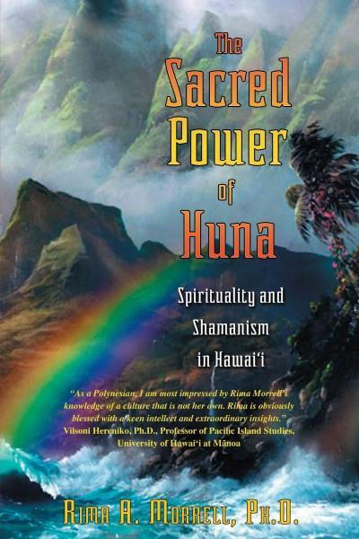 Sacret Power of Huna : Spiritual and Shamanism in Hawai'i
