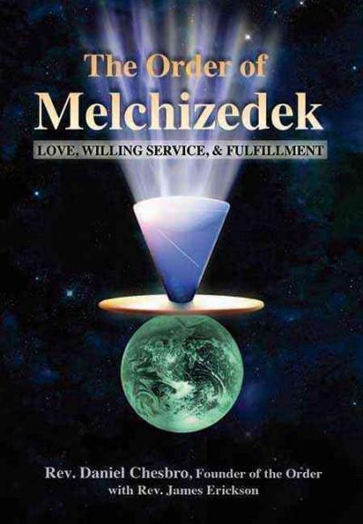Order of Melchizedek : Love, Willing Service, & Fulfillment