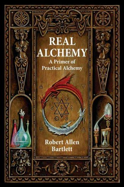 Real Alchemy : A Primer of Practical Alchemy