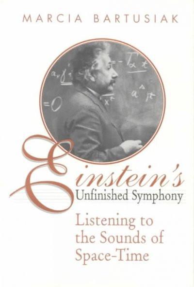 Einstein's Unfinished Symphony