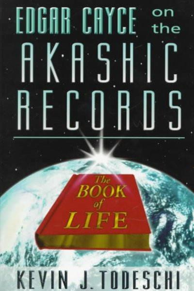 Edgar Cayce on the Akashic Records : The Book of Life