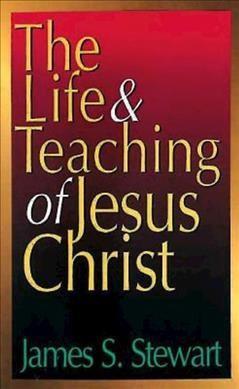 Life and Teaching of Jesus Christ