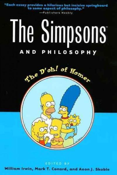 Simpsons and Philosophy : The D'Oh! of Homer