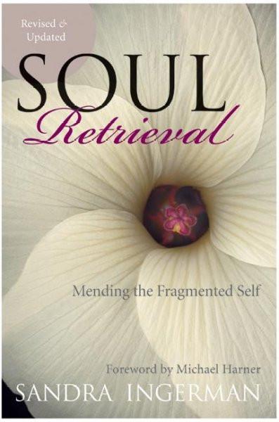 Soul Retrieval : Mending the Fragmented Self