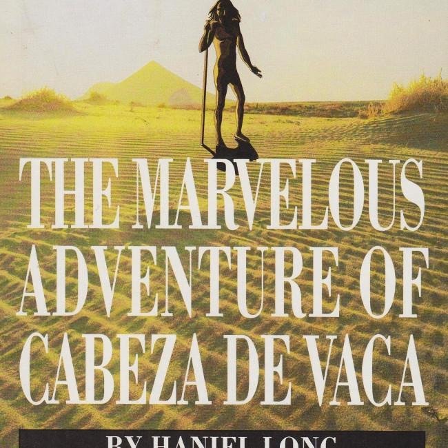 Marvelous Adventure of Cabeza De Vaca