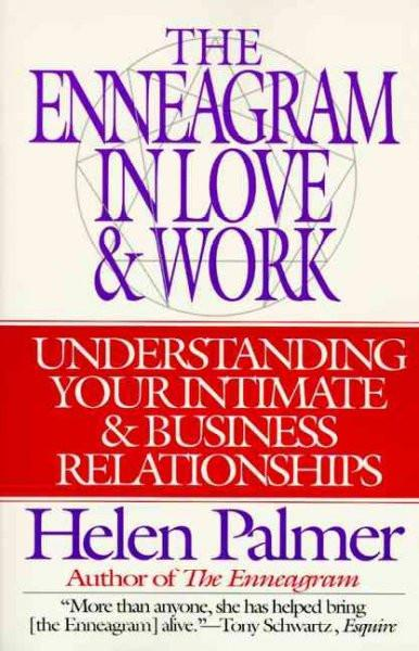 Enneagram in Love & Work : Understanding Your Intimate & Business Relationships