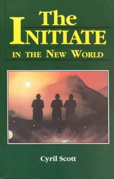 Initiate in the New World : A Sequel to the Initiate