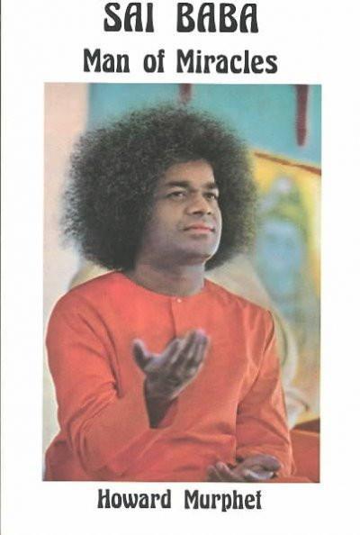 Sai Baba, Man of Miracles