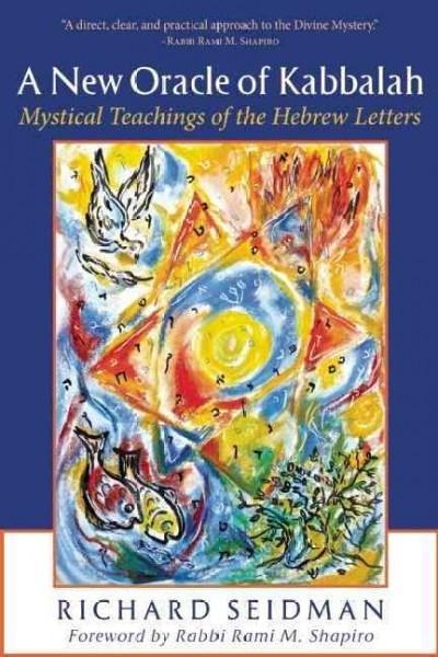 New Oracle of Kabbalah : Mystical Teachings of the Hebrew Letters