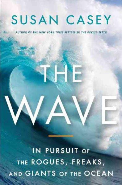 Wave : In Pursuit of the Rogues, Freaks, and Giants of the Ocean