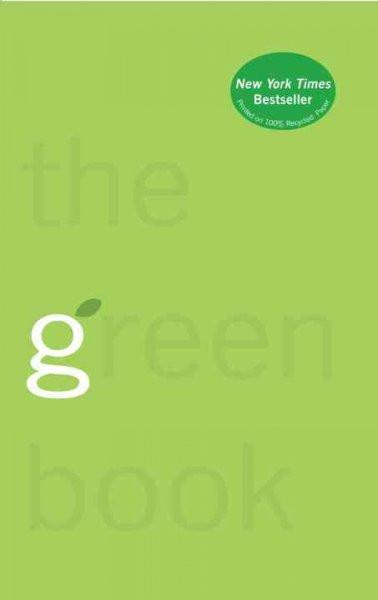 Green Book : The Everyday Guide to Saving the Planet One Simple Step at a Time