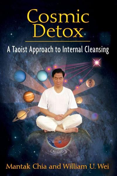 Cosmic Detox : A Taoist Approach to Internal Cleansing