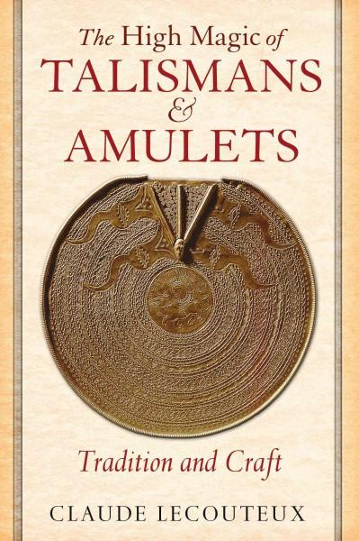 High Magic of Talismans and Amulets : Tradition and Craft