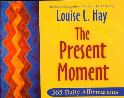 Present Moment : 365 Daily Affirmations