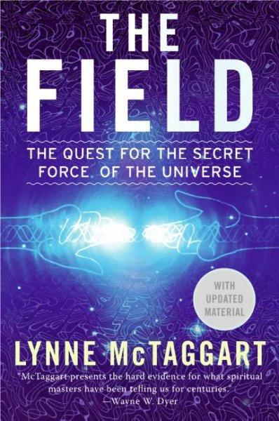 Field : The Quest for the Secret Force of the Universe