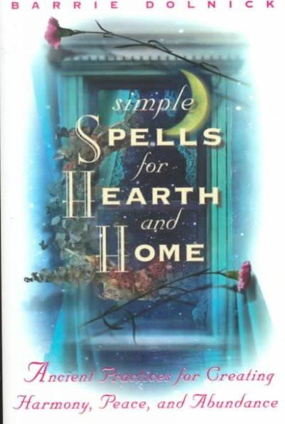 Simple Spells for Hearth and Home
