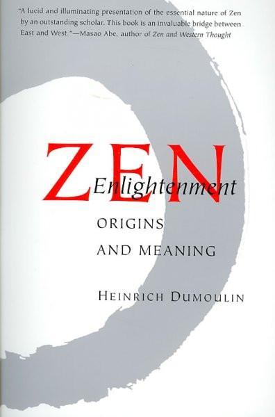 Zen Enlightenment : Origins and Meaning